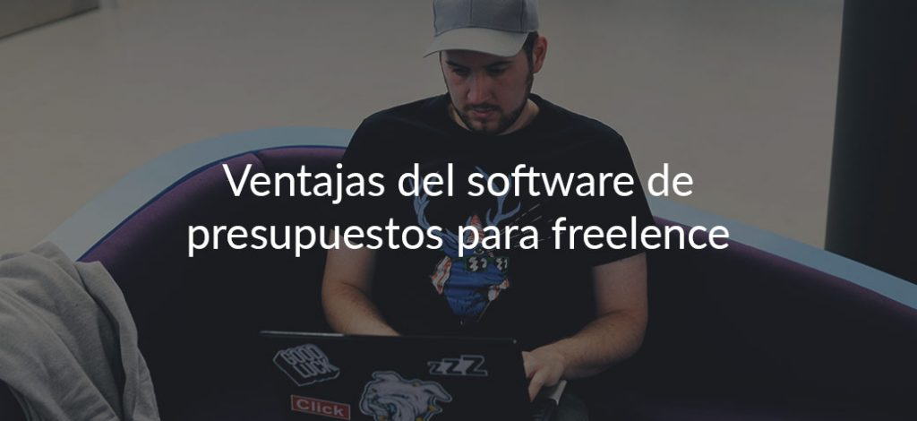 ¿Por qué utilizar un software de presupuestos si eres freelance?