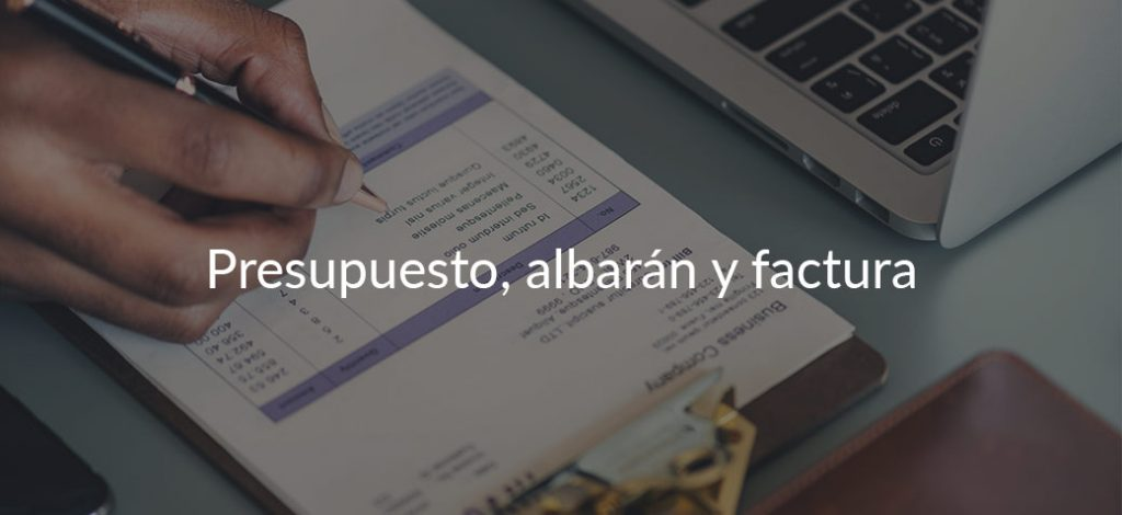 ¿Conoces las diferencias entre presupuesto, albarán y factura? ¡Son los documentos de la empresa más básicos!