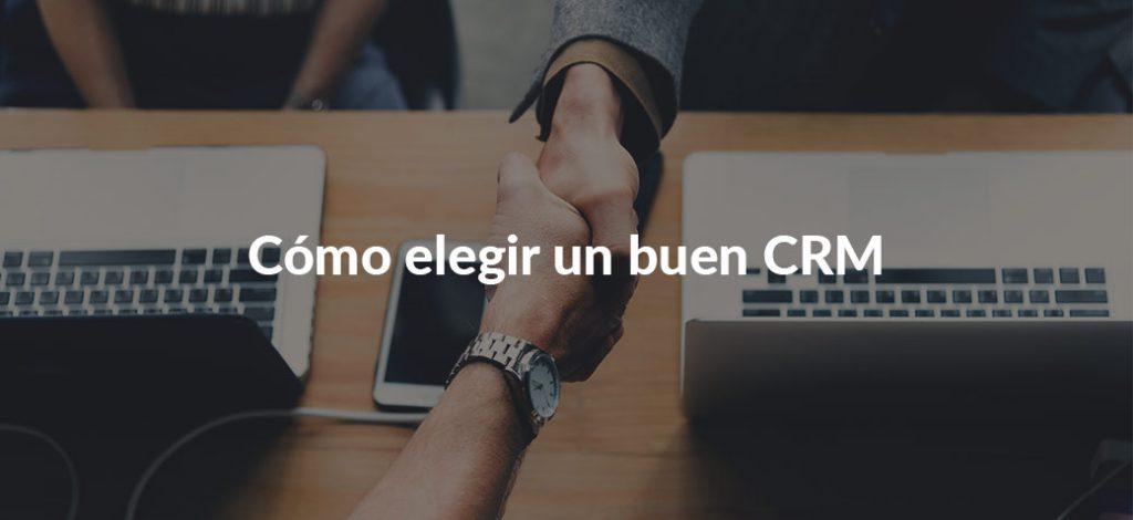 5 consejos para elegir un buen CRM para tu empresa