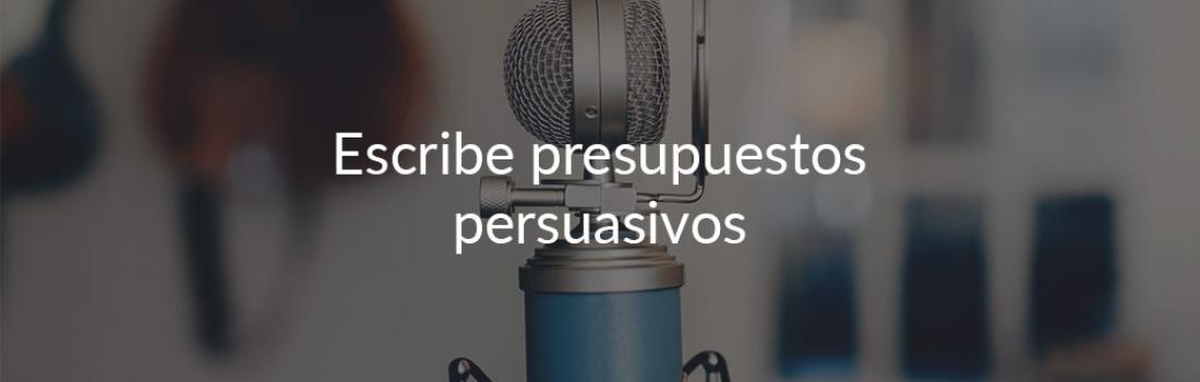 7 ejercicios prácticos para hacer presupuestos persuasivos que vendan más